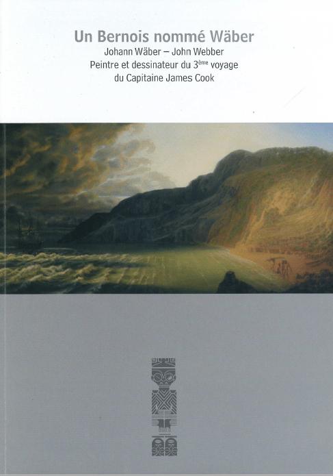 Catalogue | un Bernois nommé Wäber. Johann Wäber ou John Webber | Editions D, Frédéric Dawance