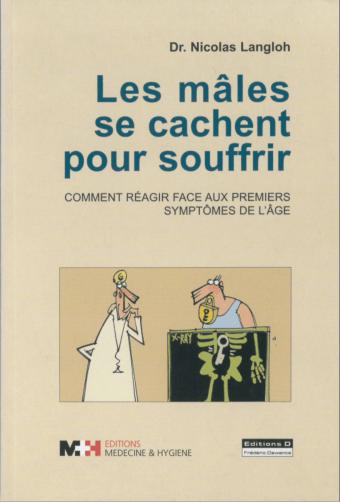 Livre | Les Mâles se cachent pour souffrir | Textes de Docteur Langloh | Editions D, Frédéric Dawance